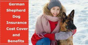 german shepherd dog insurance cost cover